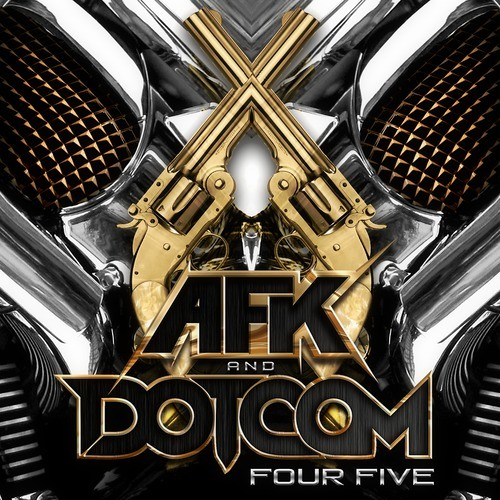 Four Five by AFK & Dotcom
