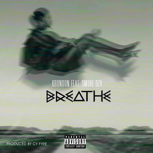 KRONDON - Breathe feat. Smoke DZA (Prod. Cy Fyre)