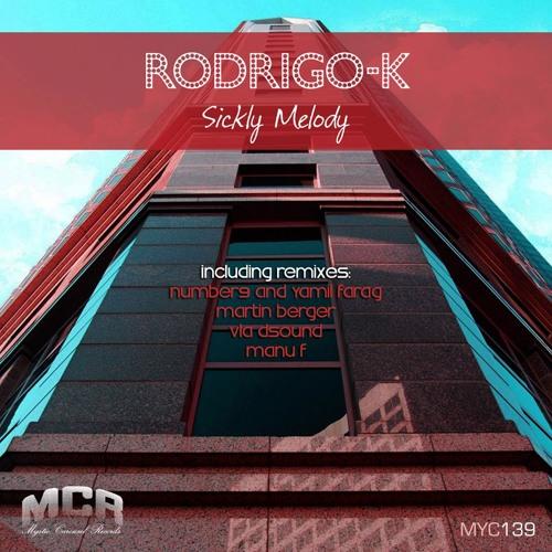 Rodrigo-K  - Sickly Melody (Original Mix) Cut Preview , Soon On MCR