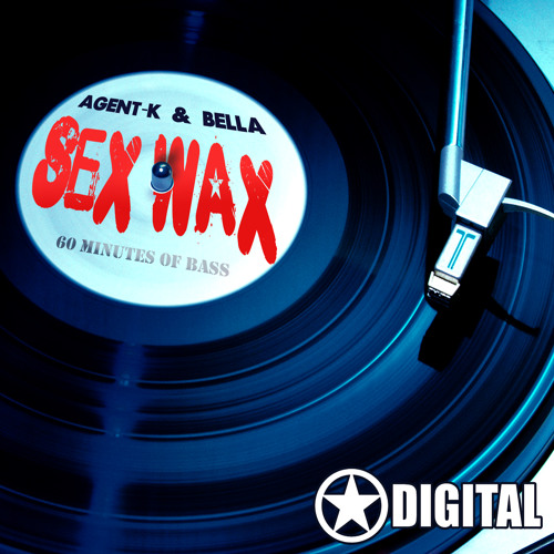 Sex Wax - Agent K & Bella - Continuous Mixed! Free Download!