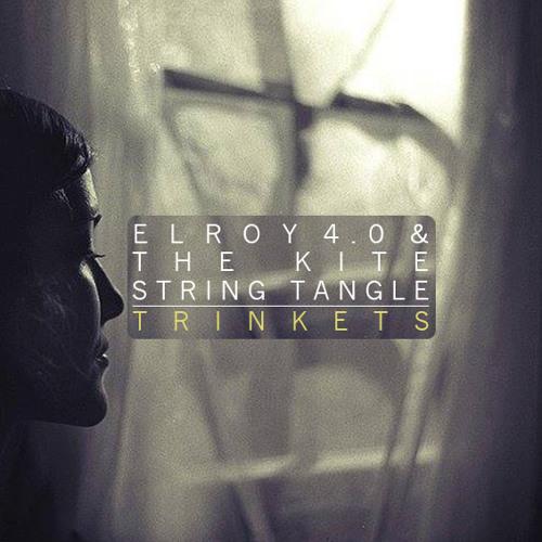 Elroy 4.0 & The Kite String Tangle - Trinkets