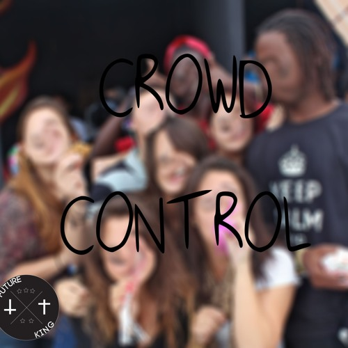 Crowd Control Prod. By Khrysis