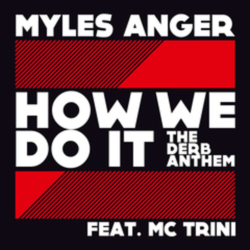 Myles Anger - How We Do It (Bodybangers RMX Preview)