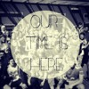 Our Time Is Here (Prod. by J.o.Z)