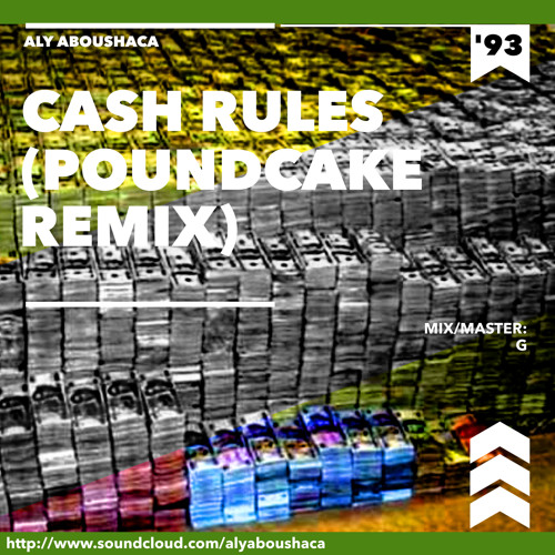 Cash Rules (Pound Cake Remix)