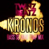 TWINZ BEATZ - KRONOS (Bass So Hard Trap Mix) FREE DOWNLOAD