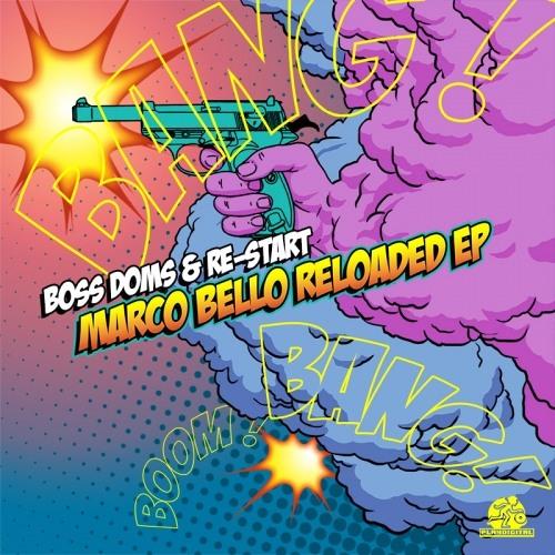 Marco Bello Reloaded by Boss Doms & Re-Start