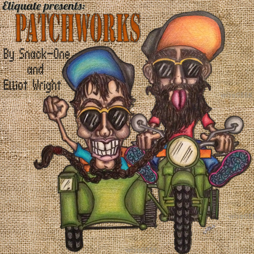Eliquate Presents: Patchworks Vol.1 by Snack-One & Elliot Wright