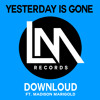 Yesterday is Gone ft. Madison Marigold (Release Date Nov. 18th on LIMITLESS MUSIK!)