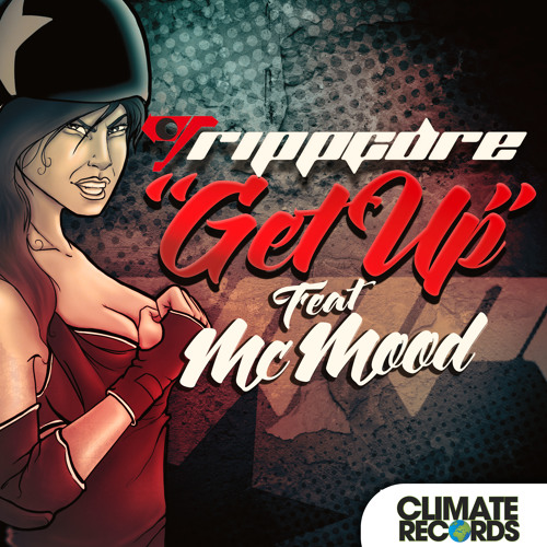 Trippcore Ft. Mc Mood - Get Up (Vocal Mix)