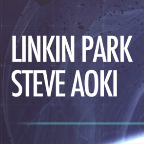 Steve Aoki & LNKN Park [Dubzino Re-work]