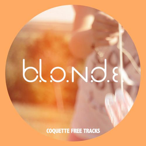 B.L.O.N.D.E. - Our Sight ¨FREE¨
