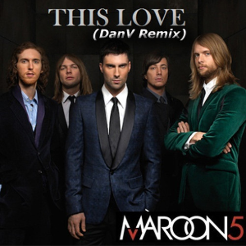 Maroon 5 - This Love (DanV 2014 Remix)**FREE DOWNLOAD**
