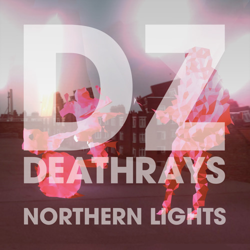 DZ Deathrays – Northern Lights