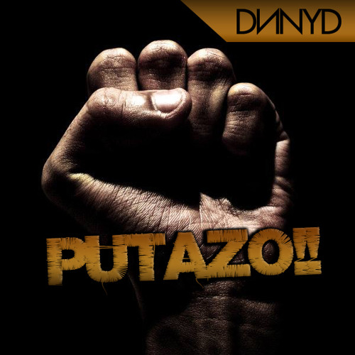 DNNYD - Putazo (Original Mix)