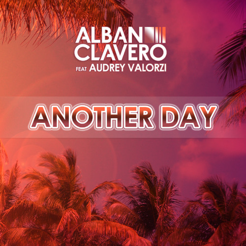 Alban Clavero feat Audrey Valorzi - Another Day (Extended Mix)