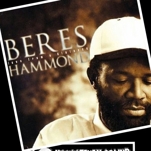 The Beres Hammond Mix - Mixed By KrossFayah Courtesy (KrossFayah Sound) #TheBeresMix [2013]