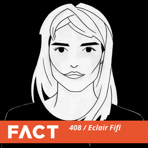 FACT mix 408 - Eclair Fifi (Nov '13)