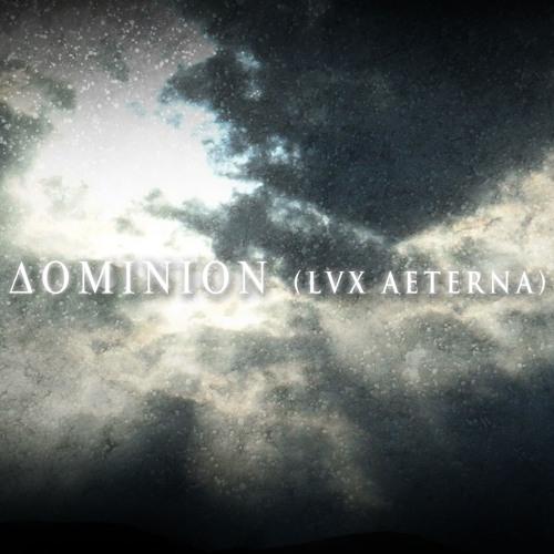 Dominion (Lvx Aeterna) cut