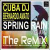 CUBA DJ Vs BERNARDO AMATO Feat. JOSH - SPRING RAIN REMIX (Original Bootleg Version) Portada del disco