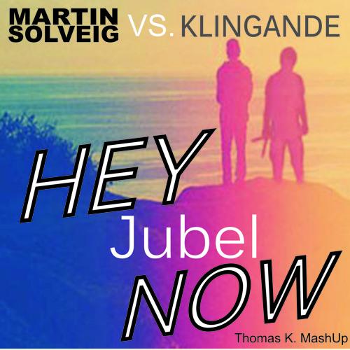Martin Solveig vs. Klingande - Hey Jubel Now (Thomas K. MashUp)