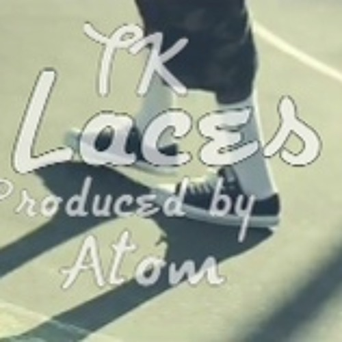 Laces (Produced By Atom)