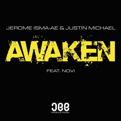 Jerome Isma-Ae & Justin Michael feat. Novi - Awaken [OUT NOW!]