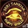 Serj Tankian - Empty Walls 8Bit