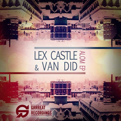 Lex Castle & Van Did - Alom + HRN RMX [ Free Preview]