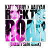 Katy Perry x Aaliyah - Rock The Roar (Shawty Slim Remix)