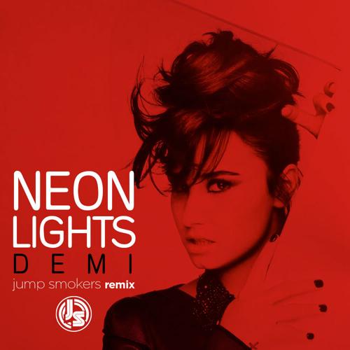 Demi Lovato - Neon Lights - Jump Smokers Remix