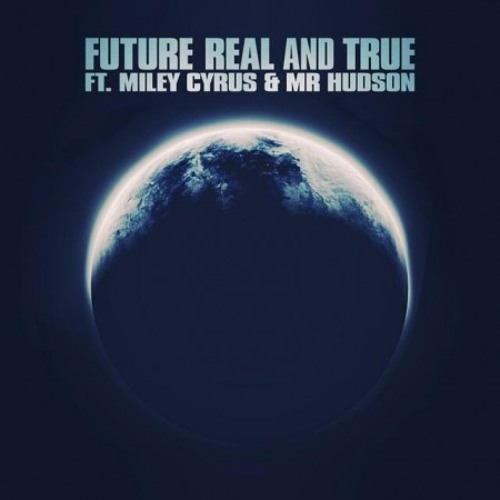 Future feat. Miley Cyrus - Real & True