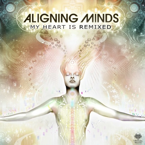 Aligning Minds - My Heart Is Love (Psymbionic Remix) [FREE DL]