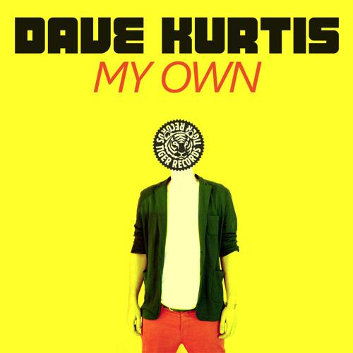 Dave Kurtis - My Own (Original Mix)