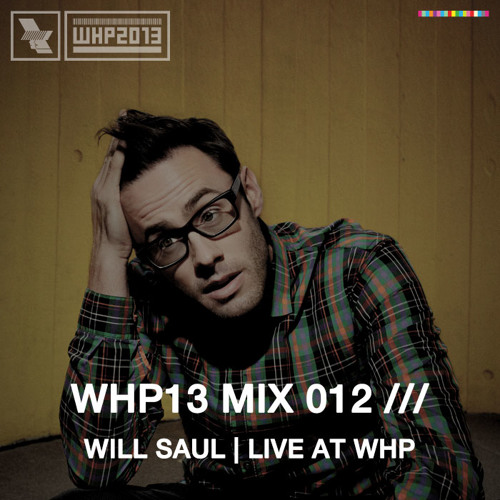WHP13 MIX 012 /// WILL SAUL | LIVE AT WHP