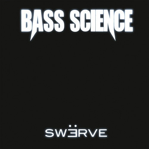 Bass Science - Swerve