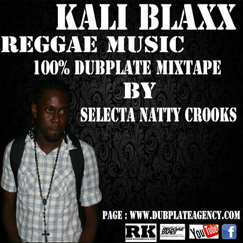 Kali Blaxx-Reggae Music-Mixtape-By Selecta Natty Crooks-2012( roots and culture 100% Dubplates)