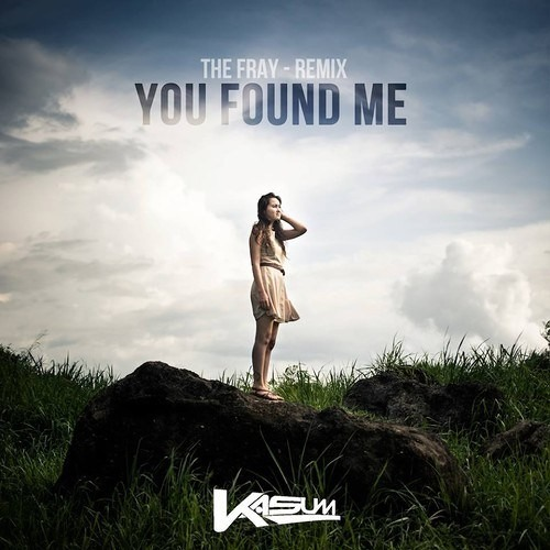 You Found Me - The Fray (Kasum Remix)