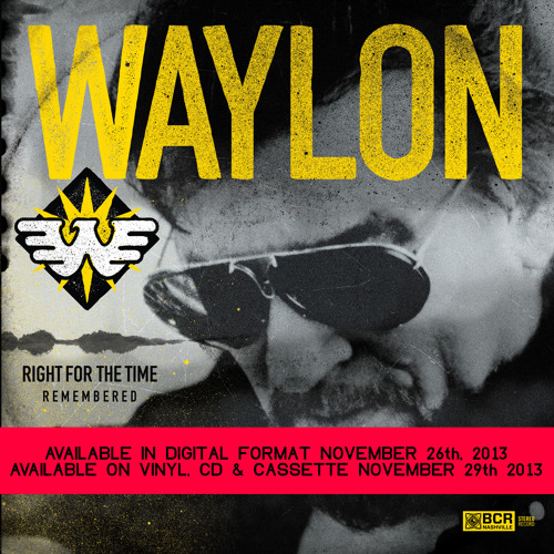 Waylon Jennings Right For the Time