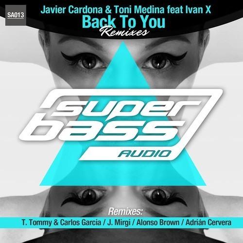Toni Medina-Javier Cardona ft Ivan X - Back 2 You (Carlos García & T. Tommy rmx)