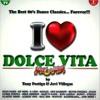 I Love Dolce Vita Megamix - Tony Postigo & Javi Villegas (Video Edit)