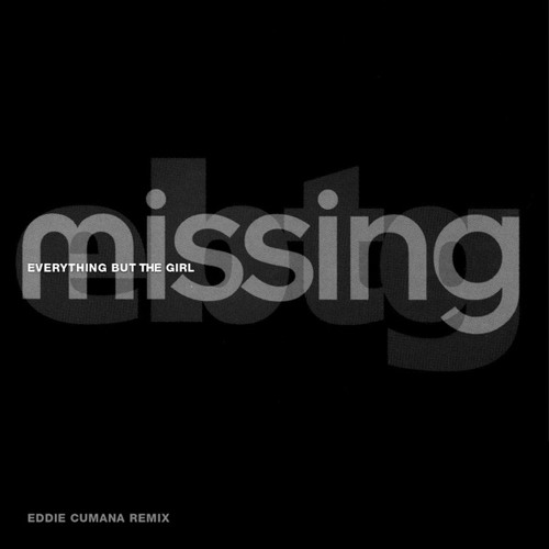 Everything But The Girl - Missing (Eddie Cumana Remix)