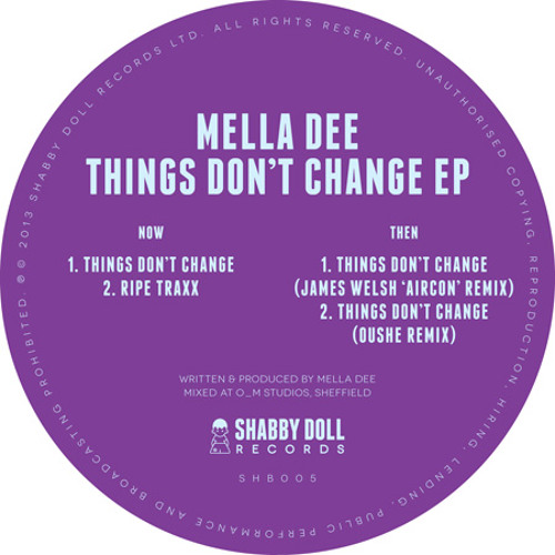 Mella Dee - Things Don't Change (Oushe Remix)