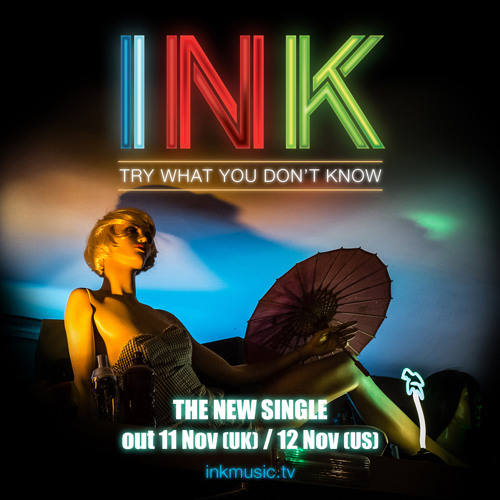 INK - Try What You Don't Know