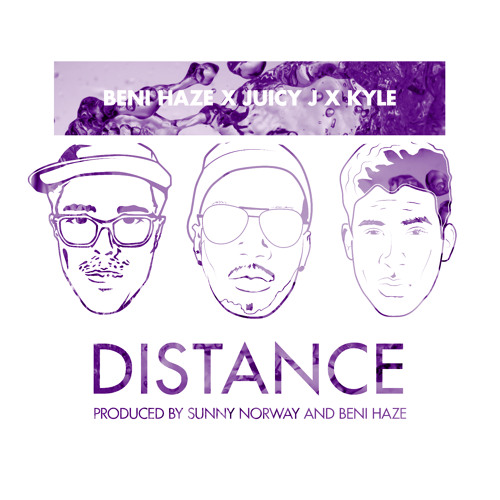 Distance - Beni Haze X Juicy J X Kyle (Free Download)