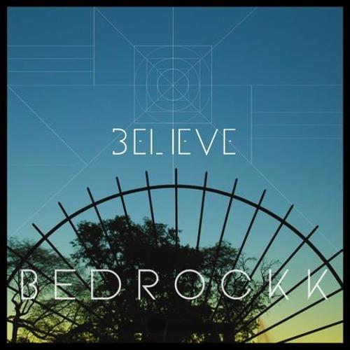 Bedrockk - Believe