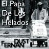 Fernan Dust - El Papa De Los Helados