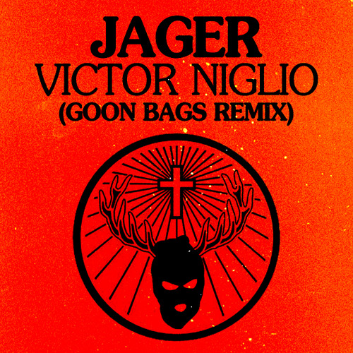 Jager (Goon Bags Remix)- Victor Niglio **FREE DL**
