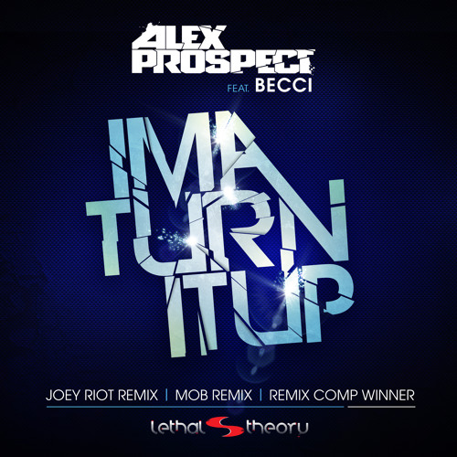 Alex Prospect feat. Becci - Ima Turn It Up (Vocal Mix)