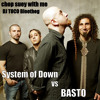 System of  Down Vs BASTO - Chop suey with me (DJ TOCO bootleg)